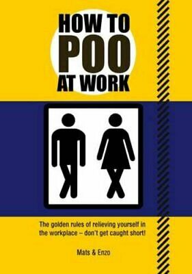 How to Poo at Work by Mats & Enzo Paperback Book The Cheap Fast Free Post