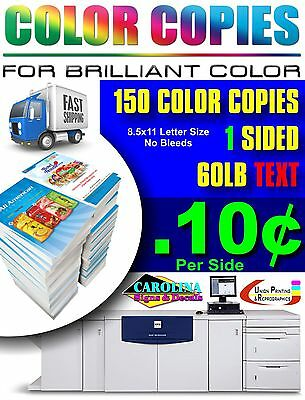 150 FULL COLOR COPIES 8.5x11 60LB TEXT SINGLE SIDED PRINTS