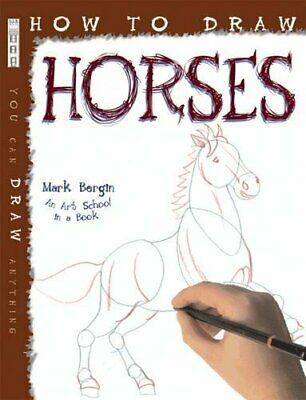 How to Draw Horses by Mark Bergin Book The Cheap Fast Free Post