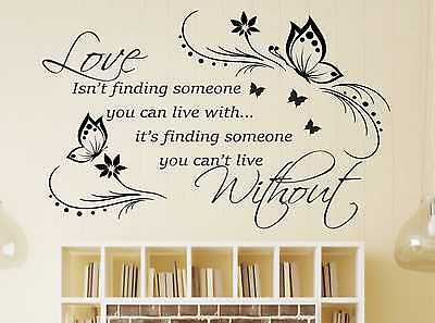 Love isn't finding someone you can live with Wall Art Quote Sticker Decal i40