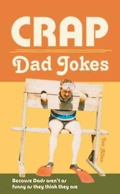 Crap Dad Jokes by Ian Allen Book The Cheap Fast Free Post