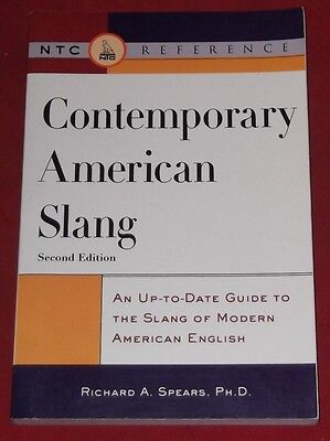 CONTEMPORARY AMERICAN SLANG ~ Richard A. Spears ~ DICTIONARY FORMAT