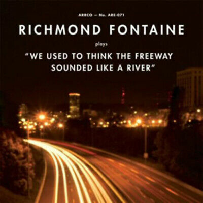 Richmond Fontaine : We Used to Think the Freeway Sounded Like a River CD (2009)