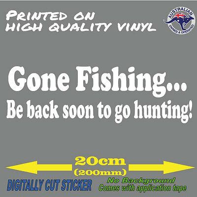 GONE FISHING Be back soon to go hunting (200mm) Bow Hunting CAR Decal STICKER