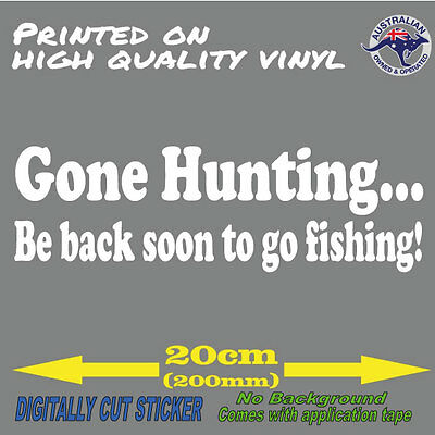 GONE HUNTING Be back soon to go fishing (200mm) Bow Hunting CAR Decal STICKER