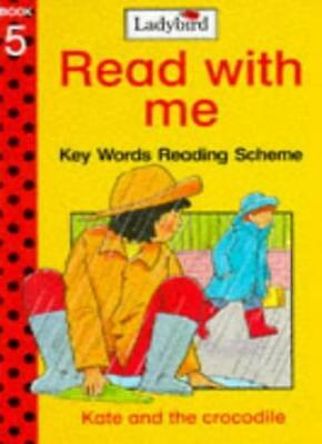 Kate and the Crocodile (Ladybird Read with Me: Key Words Reading Scheme) By W.