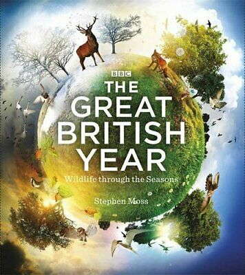 The Great British Year: Wildlife through the Seasons by Moss, Stephen Book The
