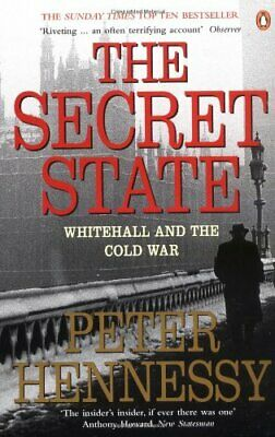 The Secret State: Whitehall and the Cold War by Hennessy, Peter Paperback Book