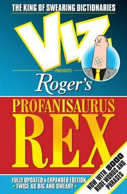 "Roger's Profanisaurus Rex: From the Pages of ""Viz"", the Ultim... by Viz Hardback"