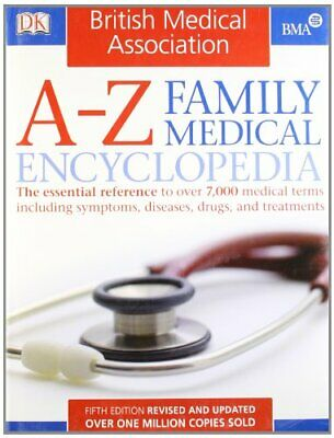BMA A-Z Family Medical Encyclopedia: The Essen... by Dorling Kindersley Hardback