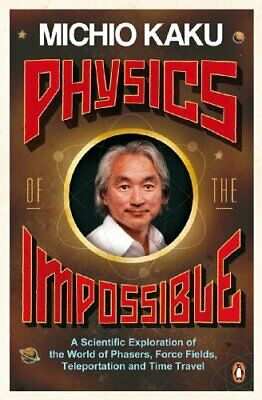 Physics of the Impossible: A Scientific Exploration... by Kaku, Michio Paperback