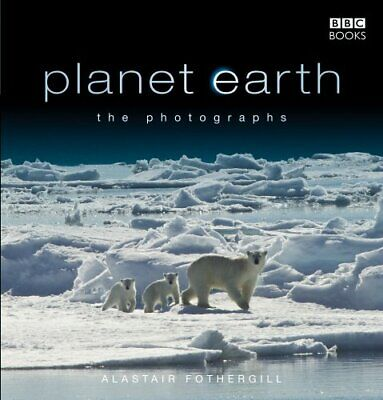 Planet Earth: The Photographs by Fothergill, Alastair Hardback Book The Cheap