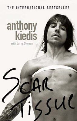 Scar Tissue: The Autobiography By Anthony Kiedis,Larry Sloman
