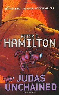 Judas Unchained: Part Two of the Commonwealth Saga By Peter F. Hamilton
