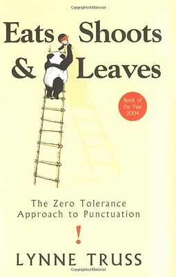 Eats shoots and leaves: The Zero Tolerance Approach to Punctuat .9781861976123