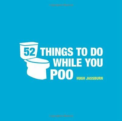52 Things To Do While You Poo by Jassburn, Hugh Book The Cheap Fast Free Post