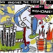 Mudhoney : My Brother the Cow CD