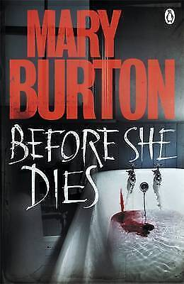 Before She Dies by Mary Burton (Paperback) New Book