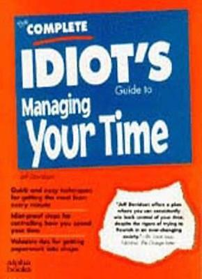 The Complete Idiot's Guide to Time Management (Complete Idiot's Guides) By Jeff