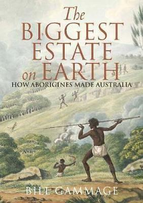 NEW The Biggest Estate on Earth By Bill Gammage Paperback Free Shipping