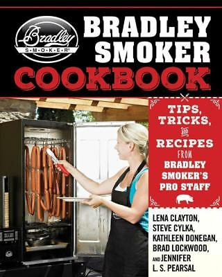 NEW The Bradley Smoker Cookbook By Lena Clayton Hardcover Free Shipping