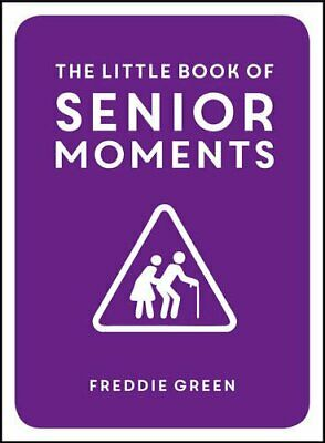 The Little Book of Senior Moments by Green, Freddie Book The Cheap Fast Free