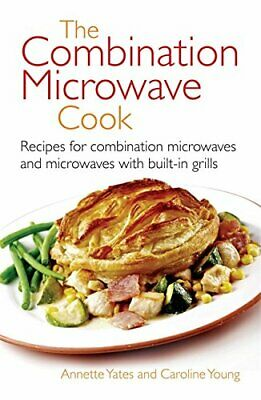 The Combination Microwave Cook: Recipes for Combi... by Yates, Annette Paperback