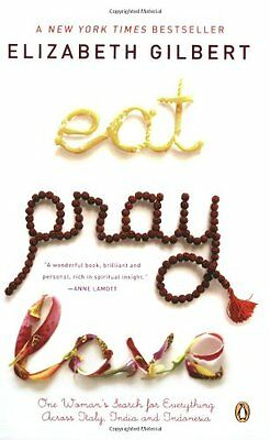 Eat, Pray, Love: One Woman's Search for Everything Across Italy .9780143038412
