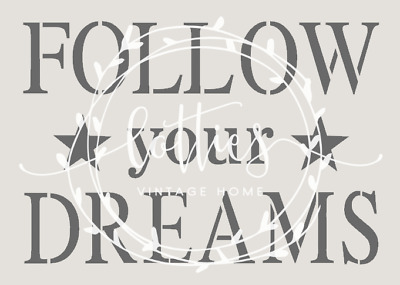 A5 STENCIL  FOLLOW YOUR DREAMS Furniture Fabric Vintage French Shabby Chic ❤