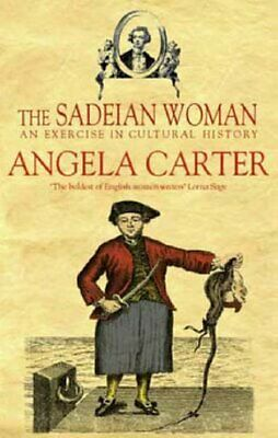 The Sadeian Woman: An Exercise in Cultural History by Carter, Angela Paperback