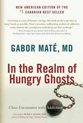 NEW In the Realm of Hungry Ghosts By Gabor Mate Paperback Free Shipping