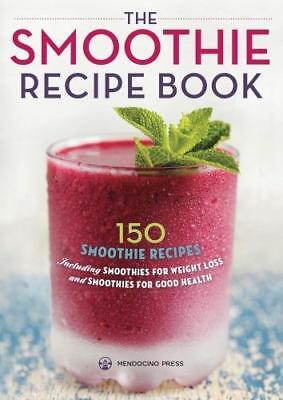 NEW The Smoothie Recipe Book By Mendocino Press Paperback Free Shipping