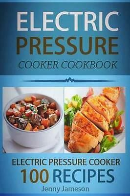 NEW Electric Pressure Cooker Cookbook By Jenny Jameson Paperback Free Shipping