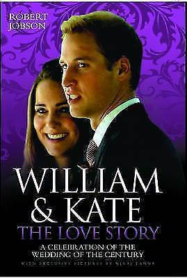 William and Kate: The Love Story by Robert Jobson