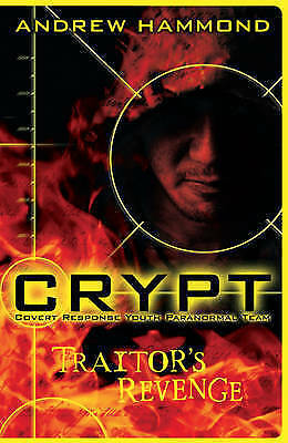 CRYPT: Traitor's Revenge: Covert response Youth Paranomal Team by Hammond, Andre