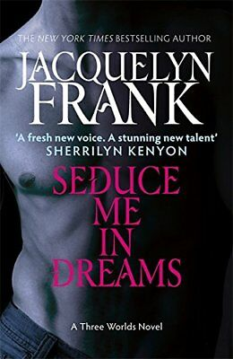Seduce Me In Dreams: A Three Worlds novel: Book 1 by Frank, Jacquelyn