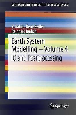 Earth System Modelling - Volume 4: IO and Postprocessing (SpringerBriefs in Eart