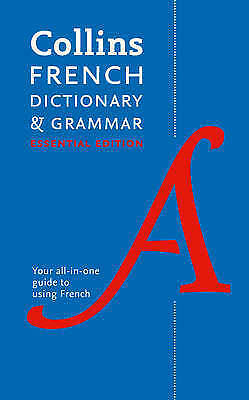 Collins French Essential Dictionary and Grammar (Collins Dictionary and Grammar)