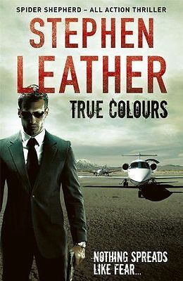 True Colours: The 10th Spider Shepherd Thriller by Leather, Stephen