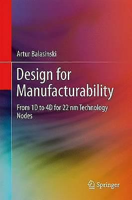 Design for Manufacturability: From 1D to 4D for 90-22 nm Technology Nodes,New Co