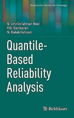 Quantile-Based Reliability Analysis (Statistics for Industry and Technology) by