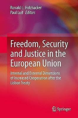 Freedom, Security and Justice in the European Union: Internal and External Dimen