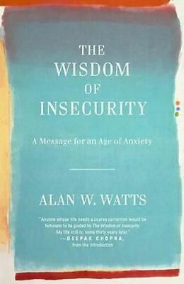 NEW The Wisdom of Insecurity By Alan W Watts Paperback Free Shipping