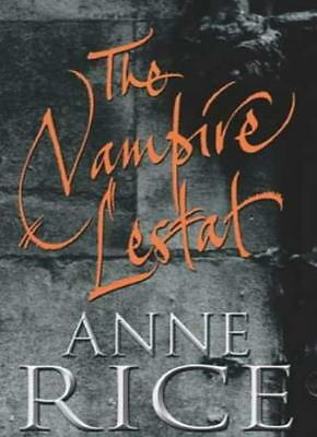 The Vampire Lestat (Second Volume of the Vampire Chronicles) By Anne Rice