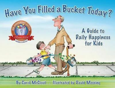 NEW Have You Filled A Bucket Today? By Carol McCloud Paperback Free Shipping