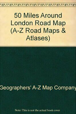 50 Miles Around London Road Map (A-Z Road M... by Geographers' A-Z Map Paperback