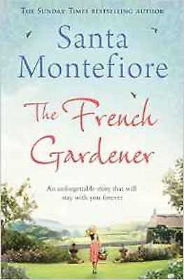 The French Gardener by Santa Montefiore (Paperback) New Book