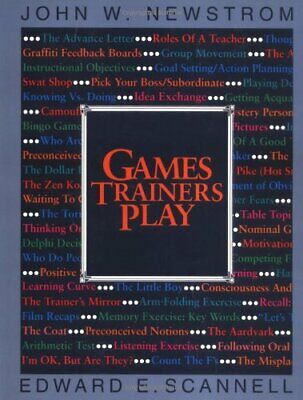 Games Trainers Play: Experimental Learning Exer... by Scannell, Edward Paperback