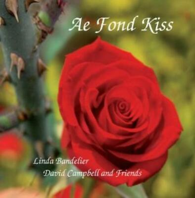 David Campbell and Friends, Linda Bandel : Ae Fond Kiss CD Fast and FREE P & P