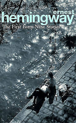 The First Forty-Nine Stories by Ernest Hemingway, Book, New (Paperback)